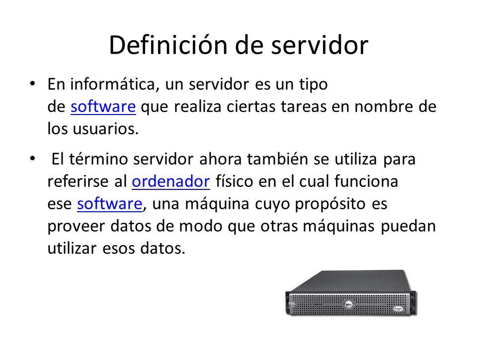 Definición de servidor En informática, un servidor es un tipo de software que realiza ciertas tareas en nombre de los usuarios.software El término ser