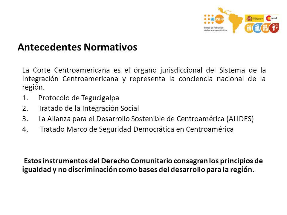 Antecedentes Normativos La Corte Centroamericana es el órgano jurisdiccional del Sistema de la Integración Centroamericana y representa la conciencia nacional de la región.