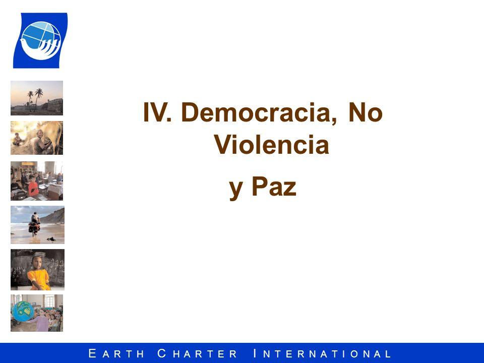 E A R T H C H A R T E R I N T E R N A T I O N A L IV. Democracia, No Violencia y Paz
