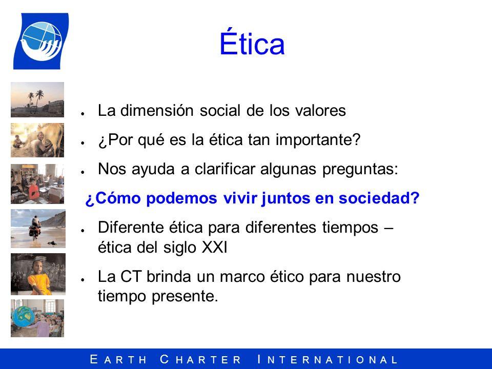 E A R T H C H A R T E R I N T E R N A T I O N A L ¿Qué es la Carta de la Tierra.