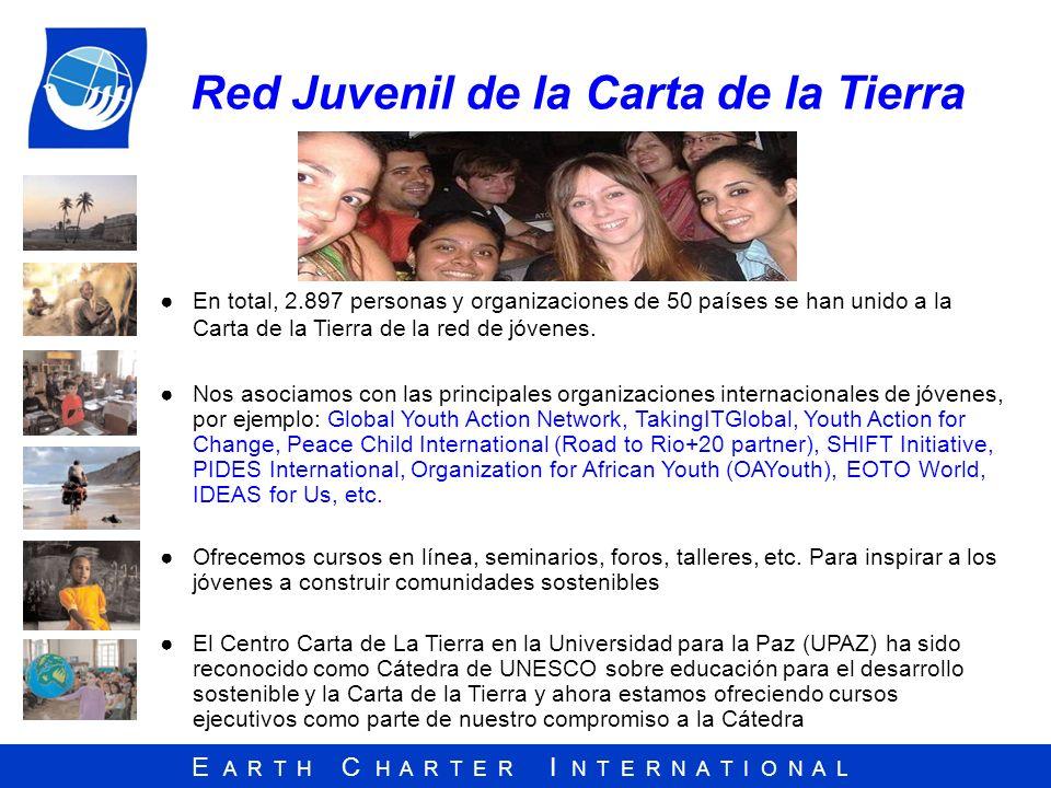 E A R T H C H A R T E R I N T E R N A T I O N A L Red Juvenil de la Carta de la Tierra En total, 2.897 personas y organizaciones de 50 países se han u