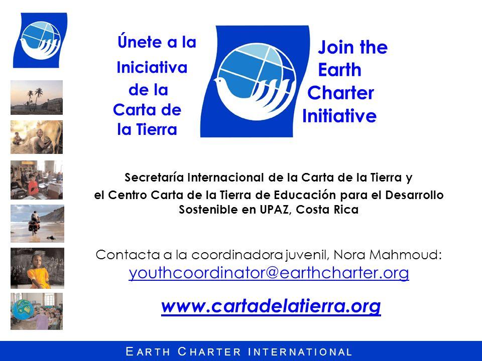 E A R T H C H A R T E R I N T E R N A T I O N A L www.cartadelatierra.org Secretaría Internacional de la Carta de la Tierra y el Centro Carta de la Ti