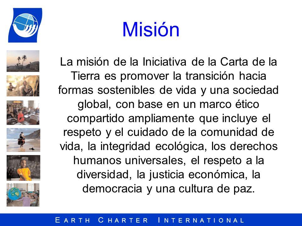 E A R T H C H A R T E R I N T E R N A T I O N A L Breve historia… 1987 - 1992 Orígen – La Comisión de Brundtland hace un llamado a una nueva declaración universal sobre ambiente y desarrollo para guiar el comportamiento en los Estados y entre Estados.