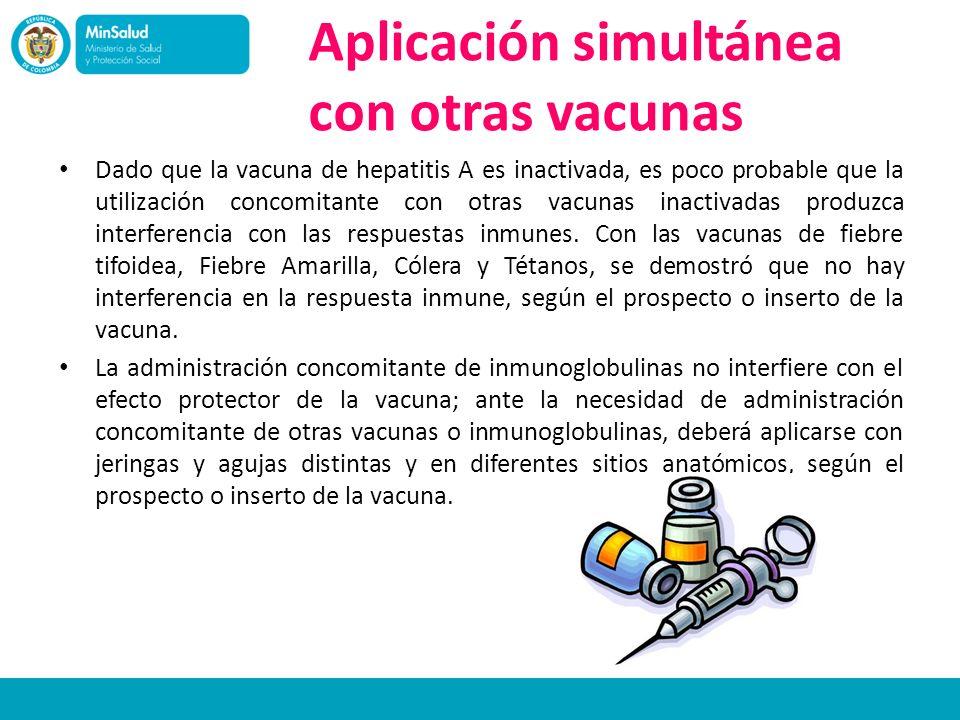 Aplicación simultánea con otras vacunas Dado que la vacuna de hepatitis A es inactivada, es poco probable que la utilización concomitante con otras va