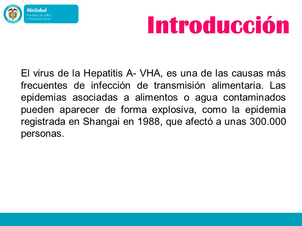 El virus de la Hepatitis A- VHA, es una de las causas más frecuentes de infección de transmisión alimentaria. Las epidemias asociadas a alimentos o ag