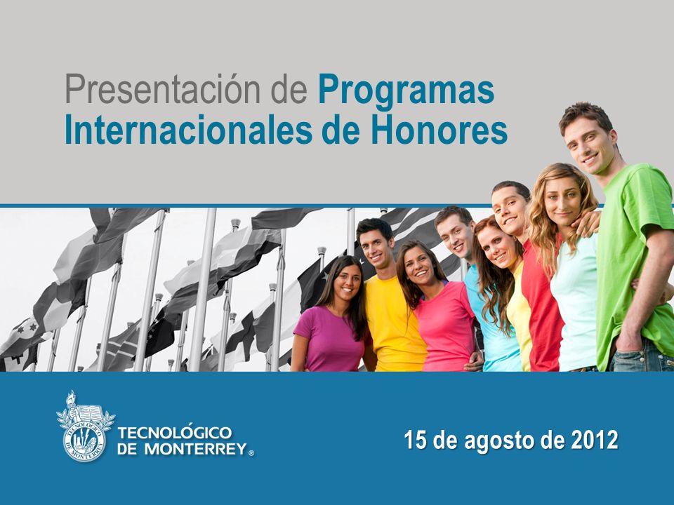 15 de agosto de 2012 Presentación de Programas Internacionales de Honores