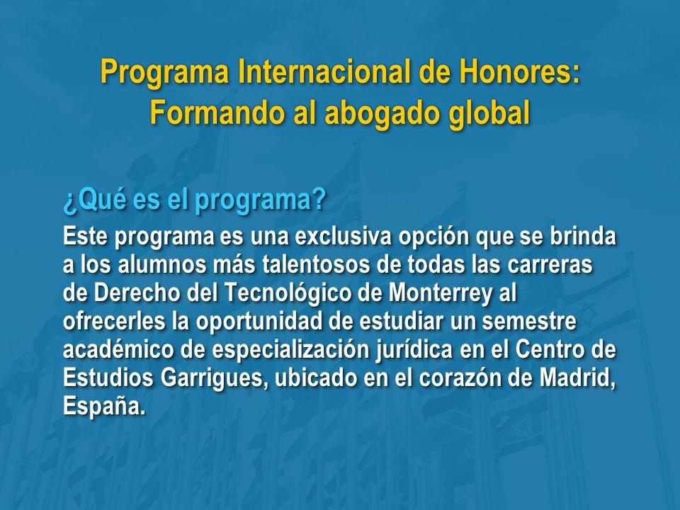 Programa Internacional de Honores: Formando al abogado global ¿Qué es el programa.