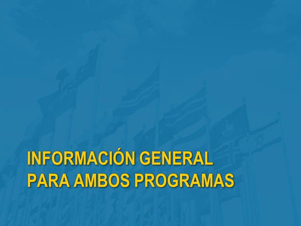 INFORMACIÓN GENERAL PARA AMBOS PROGRAMAS