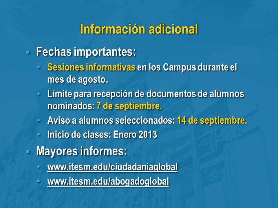 Información adicional Fechas importantes: Fechas importantes: Sesiones informativas en los Campus durante el mes de agosto.