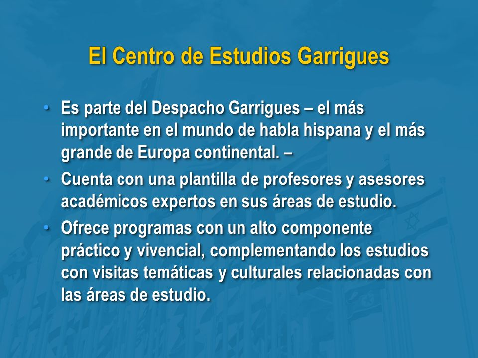 Video del Centro de Estudios Garrigues http://www.youtube.com/watch?v=lKceLekIGNg