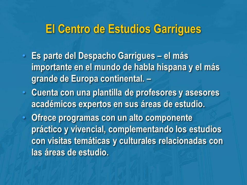 El Centro de Estudios Garrigues Es parte del Despacho Garrigues – el más importante en el mundo de habla hispana y el más grande de Europa continental.