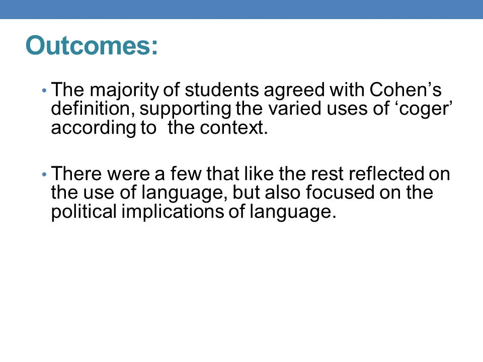 Outcomes: The majority of students agreed with Cohens definition, supporting the varied uses of coger according to the context.