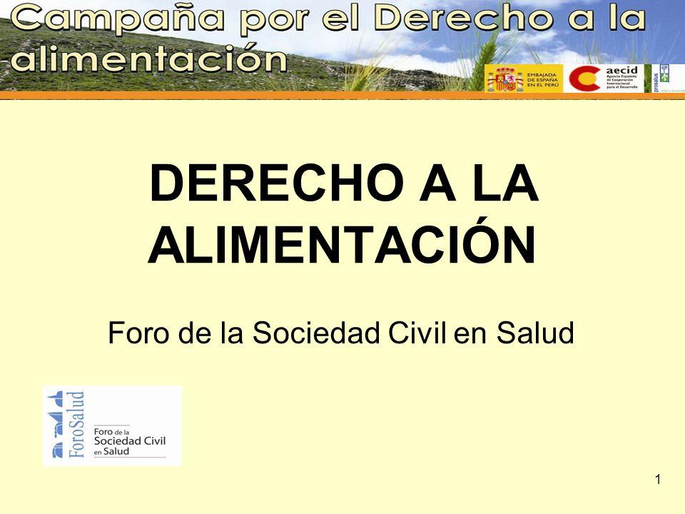 DERECHO A LA ALIMENTACIÓN Foro de la Sociedad Civil en Salud 1