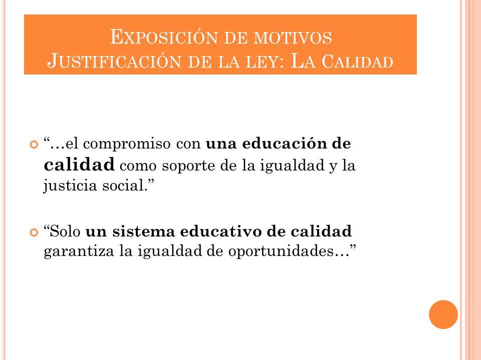 …el compromiso con una educación de calidad como soporte de la igualdad y la justicia social. Solo un sistema educativo de calidad garantiza la iguald