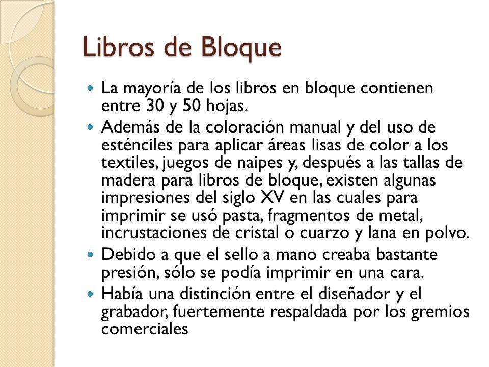 Libros de Bloque La mayoría de los libros en bloque contienen entre 30 y 50 hojas. Además de la coloración manual y del uso de esténciles para aplicar