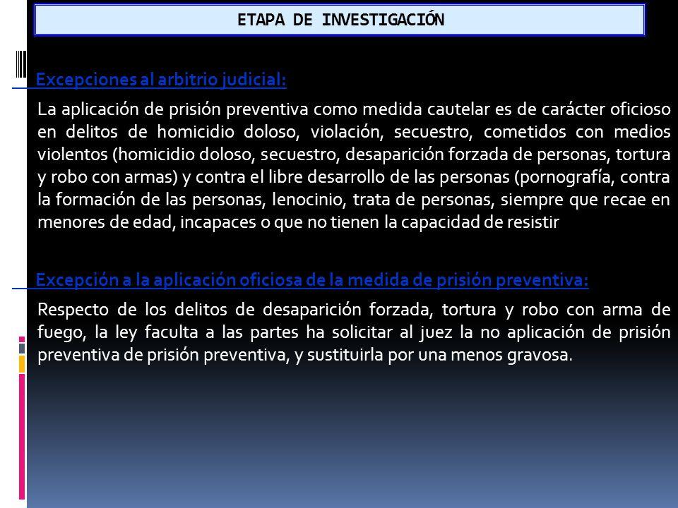 ETAPA DE INVESTIGACIÓN Medidas cautelares personales: Medidas cautelares personales: Características: 1.