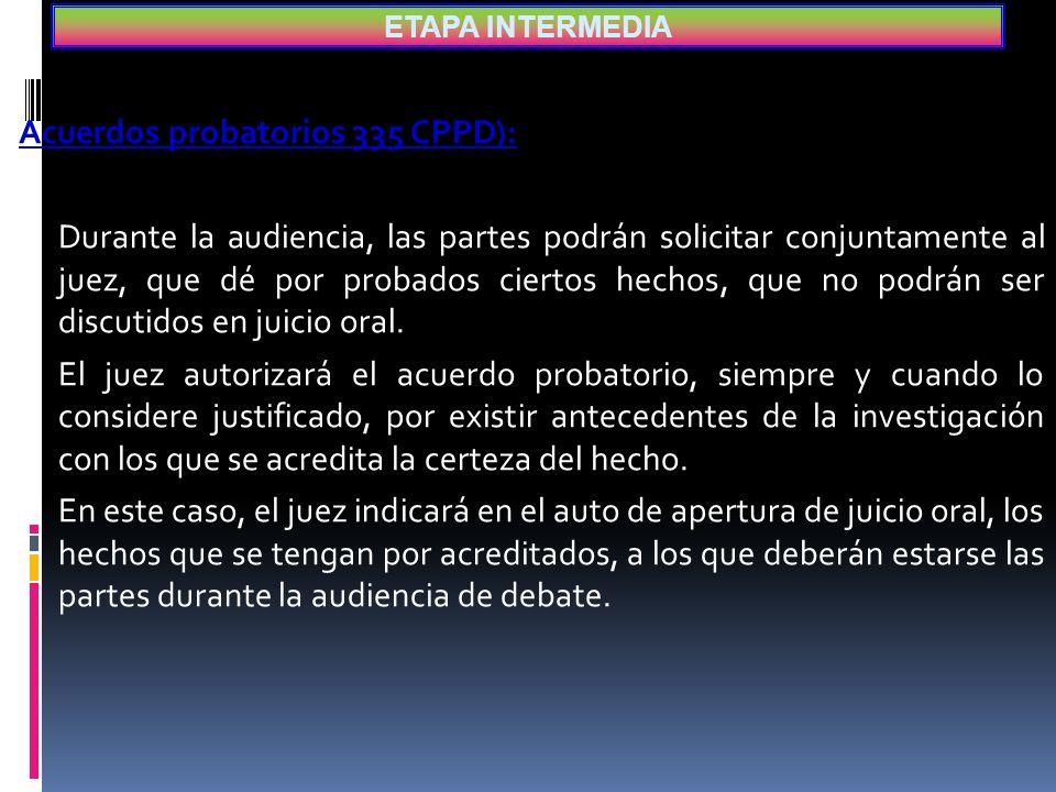 Audiencia intermedia (oralidad e inmediación): Trámite: La audiencia intermedia es dirigida por el juez de control, y se desarrolla oralmente, por lo que las argumentaciones y promociones de las partes, nunca serán por escrito.