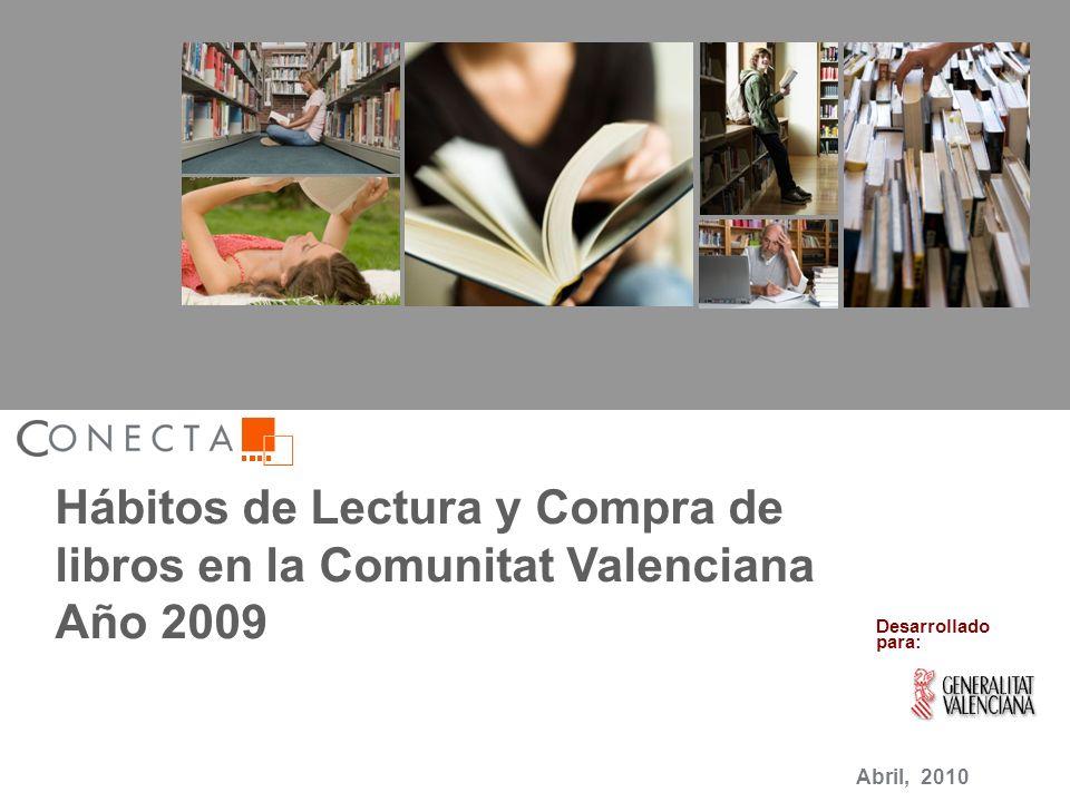 Hábitos de Lectura y Compra de libros en la Comunitat Valenciana 2009 ( 1 ) Hábitos de Lectura y Compra de libros en la Comunitat Valenciana Año 2009 Abril, 2010 Desarrollado para: