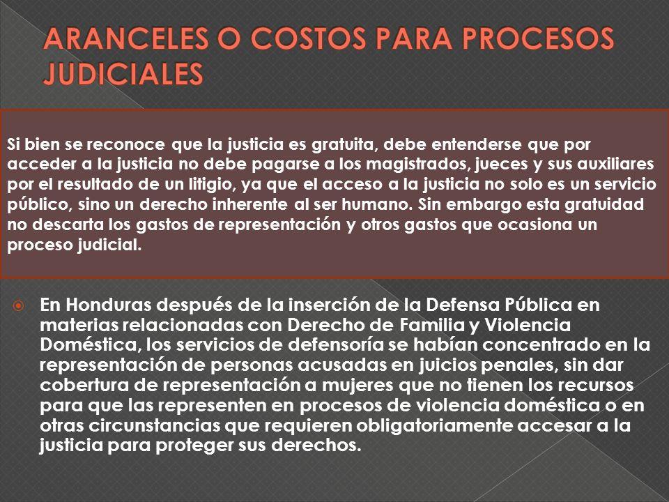 En Honduras después de la inserción de la Defensa Pública en materias relacionadas con Derecho de Familia y Violencia Doméstica, los servicios de defe