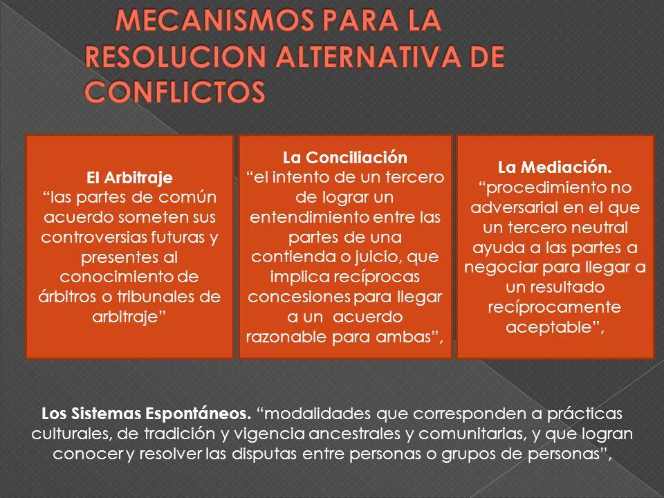 El Arbitraje las partes de común acuerdo someten sus controversias futuras y presentes al conocimiento de árbitros o tribunales de arbitraje La Concil