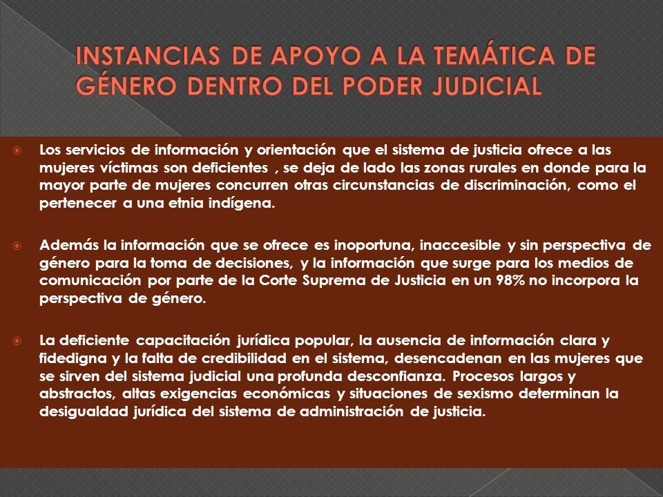 Los servicios de información y orientación que el sistema de justicia ofrece a las mujeres víctimas son deficientes, se deja de lado las zonas rurales