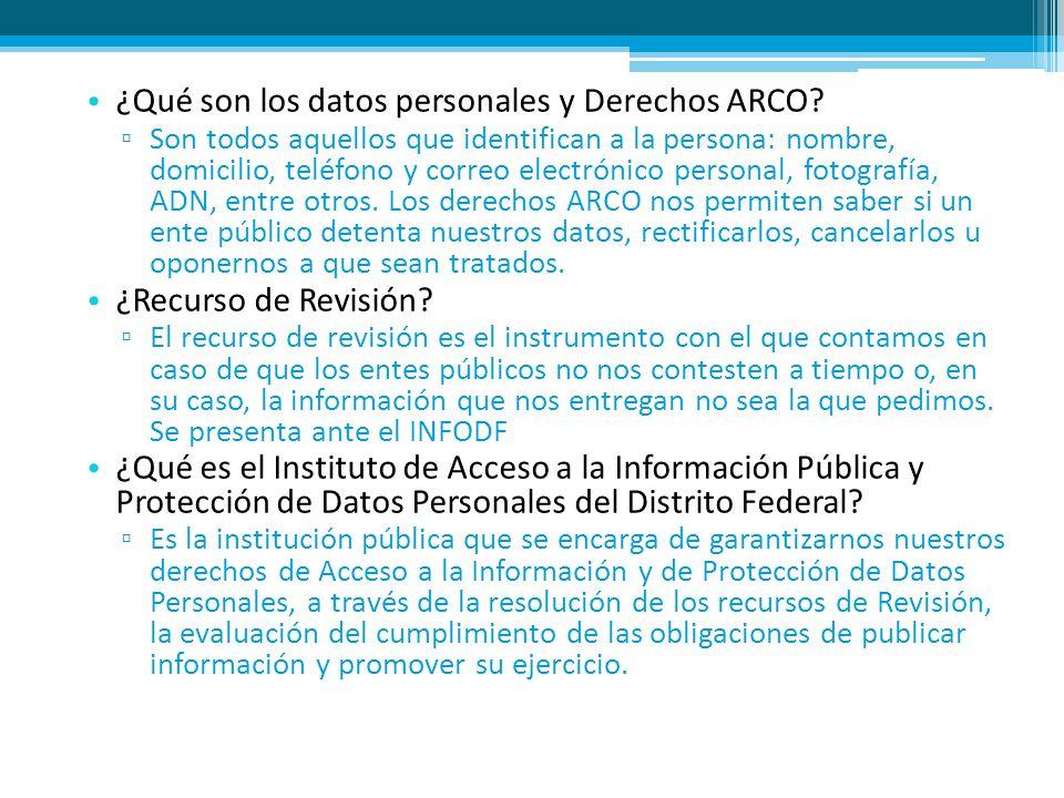 ¿Qué son los datos personales y Derechos ARCO? Son todos aquellos que identifican a la persona: nombre, domicilio, teléfono y correo electrónico perso