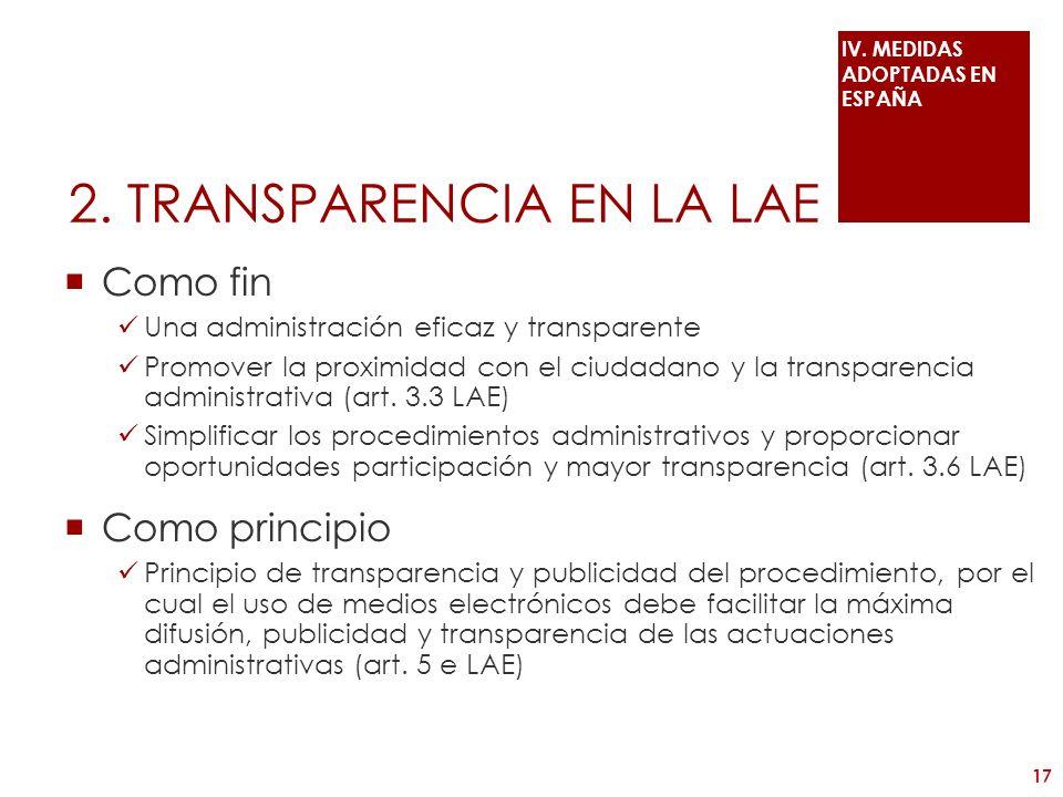 2. TRANSPARENCIA EN LA LAE Como fin Una administración eficaz y transparente Promover la proximidad con el ciudadano y la transparencia administrativa