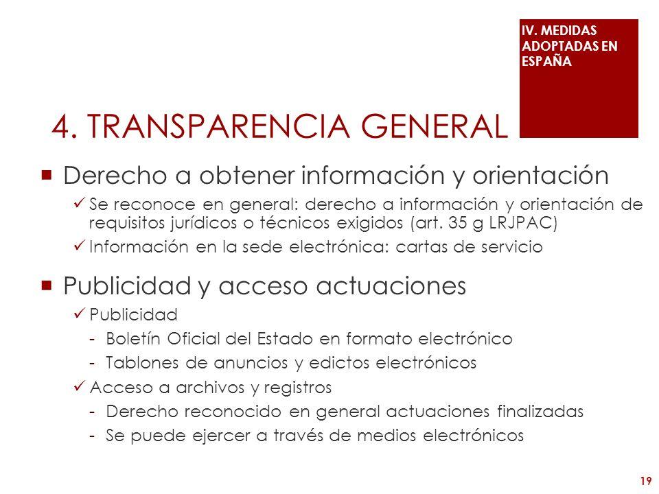 4. TRANSPARENCIA GENERAL Derecho a obtener información y orientación Se reconoce en general: derecho a información y orientación de requisitos jurídic