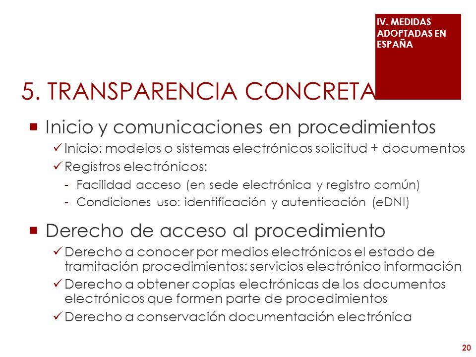 5. TRANSPARENCIA CONCRETA Inicio y comunicaciones en procedimientos Inicio: modelos o sistemas electrónicos solicitud + documentos Registros electróni