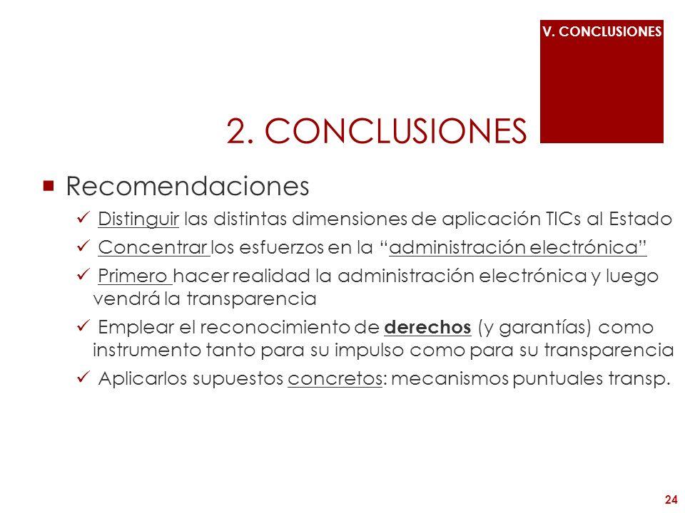 2. CONCLUSIONES Recomendaciones Distinguir las distintas dimensiones de aplicación TICs al Estado Concentrar los esfuerzos en la administración electr