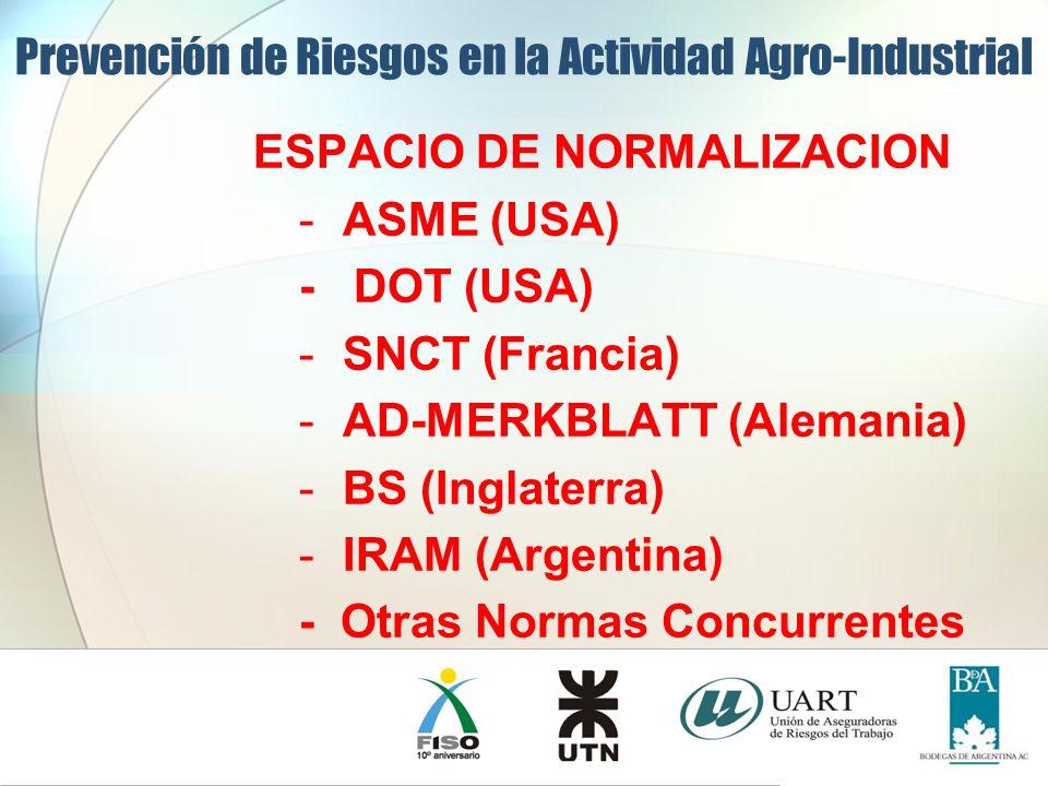 ESPACIO DE NORMALIZACION -ASME (USA) - DOT (USA) -SNCT (Francia) -AD-MERKBLATT (Alemania) -BS (Inglaterra) -IRAM (Argentina) - Otras Normas Concurrent