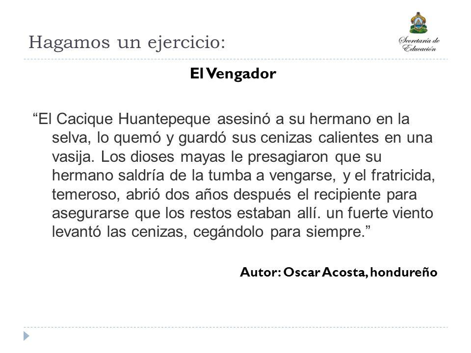 El Vengador El Cacique Huantepeque asesinó a su hermano en la selva, lo quemó y guardó sus cenizas calientes en una vasija. Los dioses mayas le presag