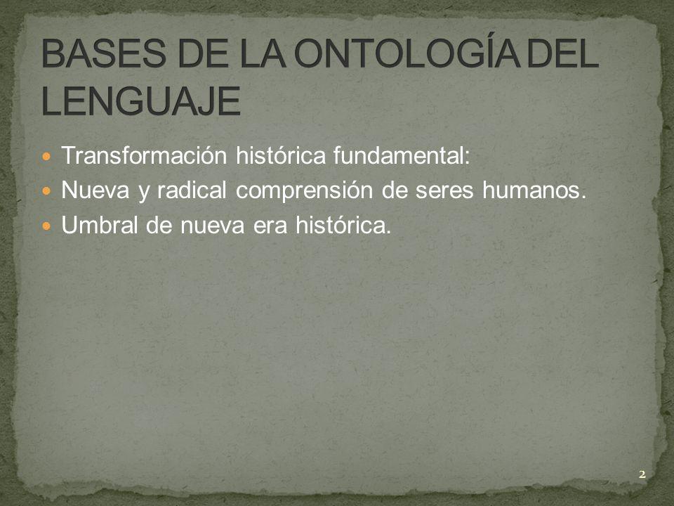 Los tres postulados básicos; 1.Interpretamos a los seres humanos como seres lingüísticos.
