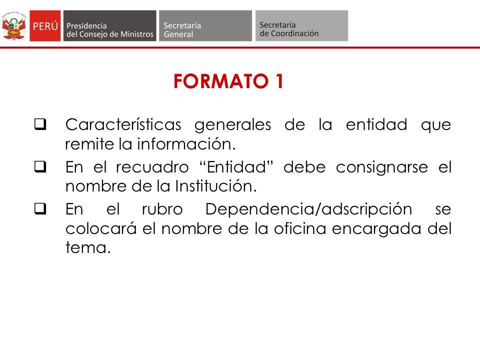 FORMATO 1 Características generales de la entidad que remite la información.