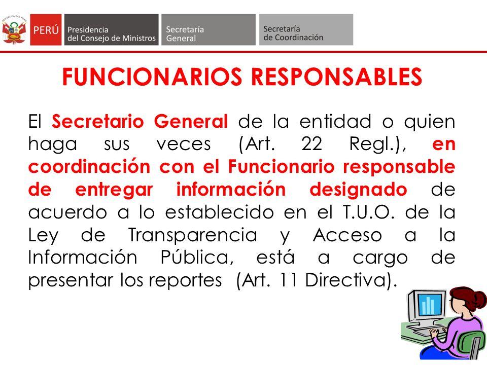 FUNCIONARIOS RESPONSABLES El Secretario General de la entidad o quien haga sus veces (Art.