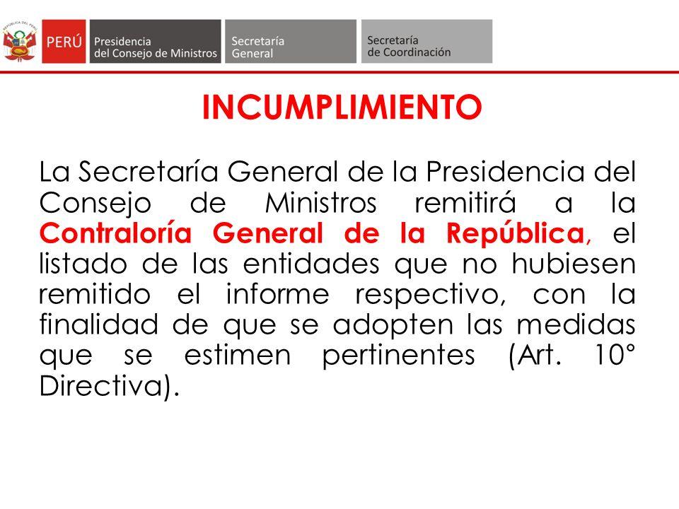 Plazo para remitir Información La información será enviada a la Secretaría de la Coordinación conforme a Cronograma, en la forma señalada por la directiva 003-2002 PCM/SGP.