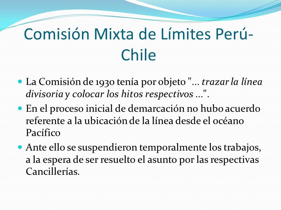 Comisión Mixta de Límites Perú- Chile La Comisión de 1930 tenía por objeto