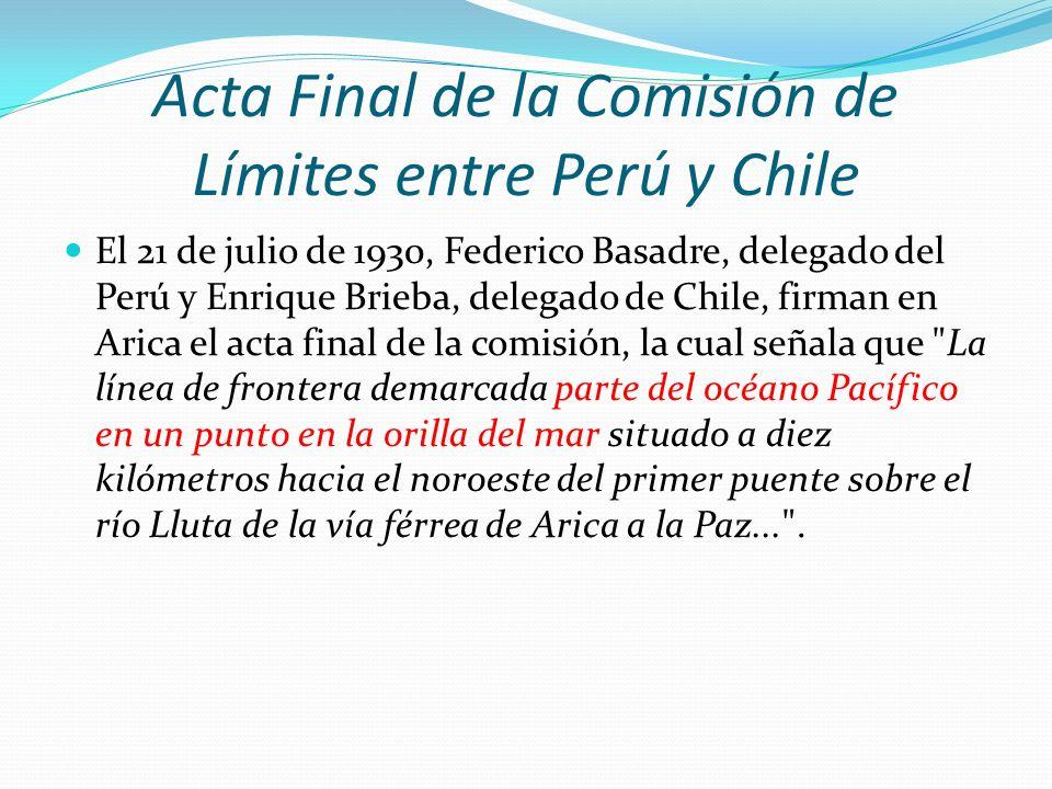 Acta Final de la Comisión de Límites entre Perú y Chile El 21 de julio de 1930, Federico Basadre, delegado del Perú y Enrique Brieba, delegado de Chil