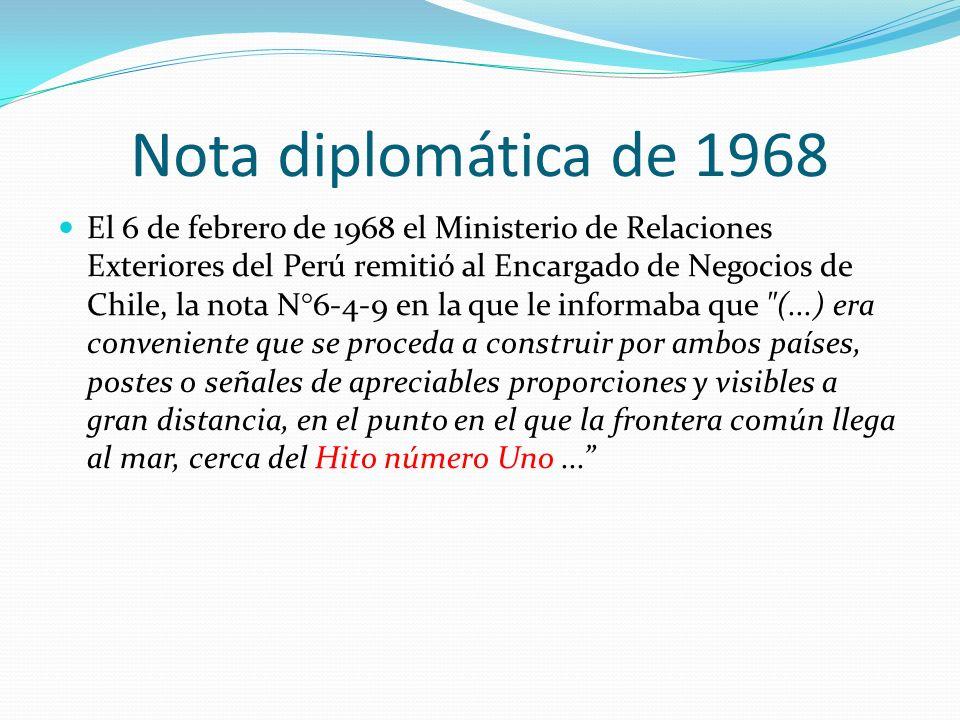 Nota diplomática de 1968 El 6 de febrero de 1968 el Ministerio de Relaciones Exteriores del Perú remitió al Encargado de Negocios de Chile, la nota N°