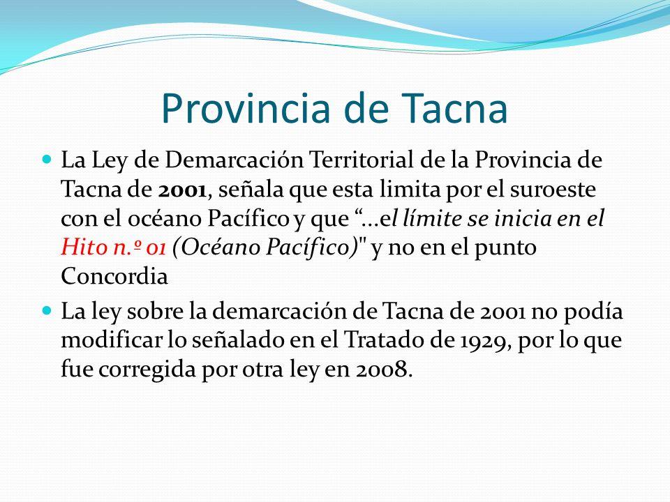 Provincia de Tacna La Ley de Demarcación Territorial de la Provincia de Tacna de 2001, señala que esta limita por el suroeste con el océano Pacífico y