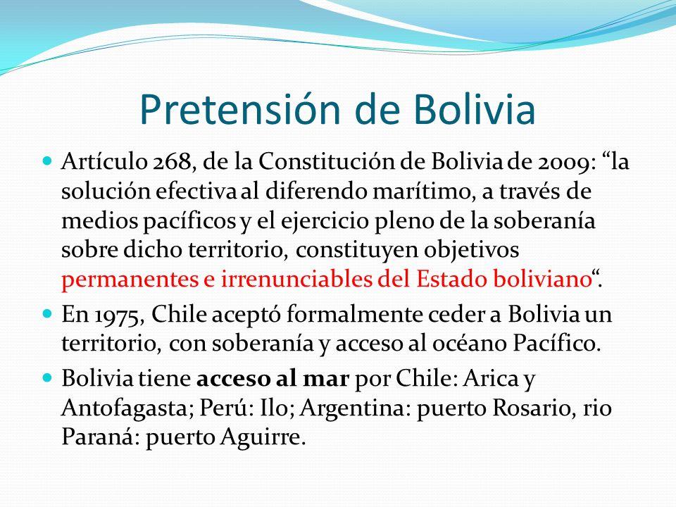 Pretensión de Bolivia Artículo 268, de la Constitución de Bolivia de 2009: la solución efectiva al diferendo marítimo, a través de medios pacíficos y