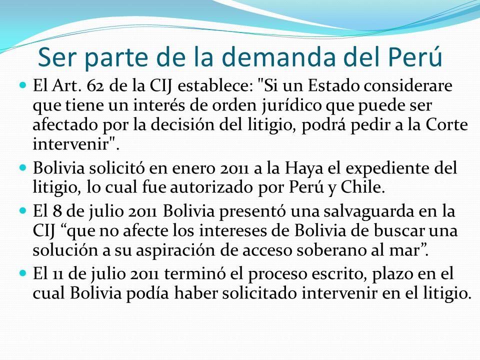 Ser parte de la demanda del Perú El Art. 62 de la CIJ establece: