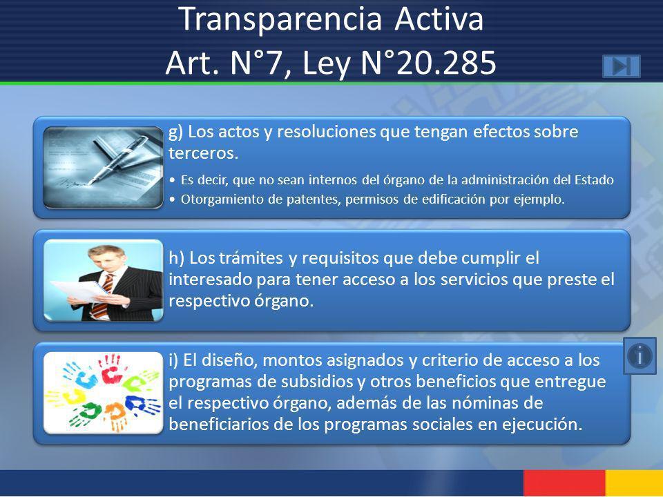 g) Los actos y resoluciones que tengan efectos sobre terceros. Es decir, que no sean internos del órgano de la administración del Estado Otorgamiento