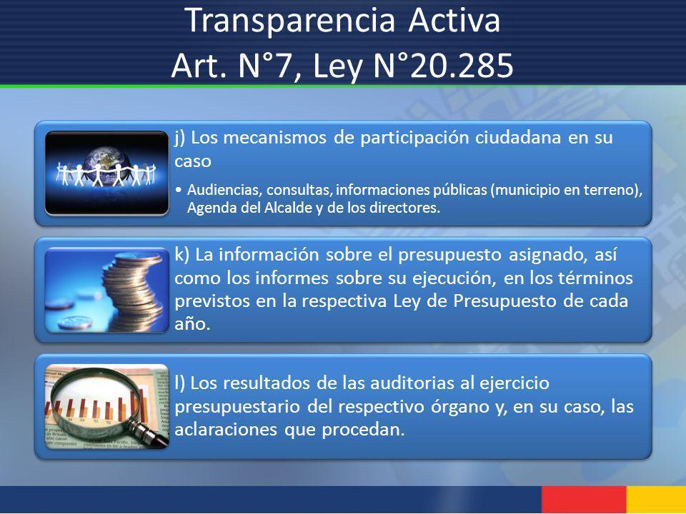 j) Los mecanismos de participación ciudadana en su caso Audiencias, consultas, informaciones públicas (municipio en terreno), Agenda del Alcalde y de