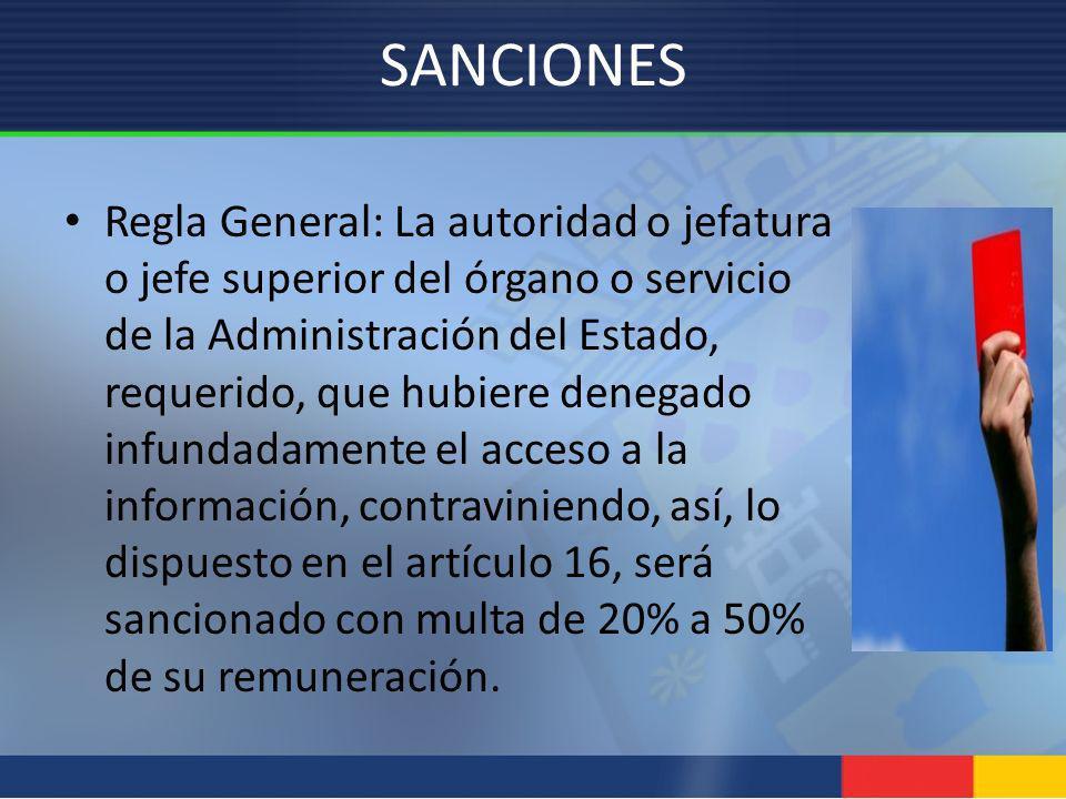 SANCIONES Regla General: La autoridad o jefatura o jefe superior del órgano o servicio de la Administración del Estado, requerido, que hubiere denegad