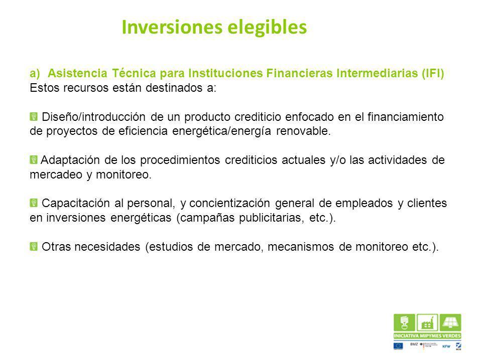 a)Asistencia Técnica para Instituciones Financieras Intermediarias (IFI) Estos recursos están destinados a: Diseño/introducción de un producto crediti