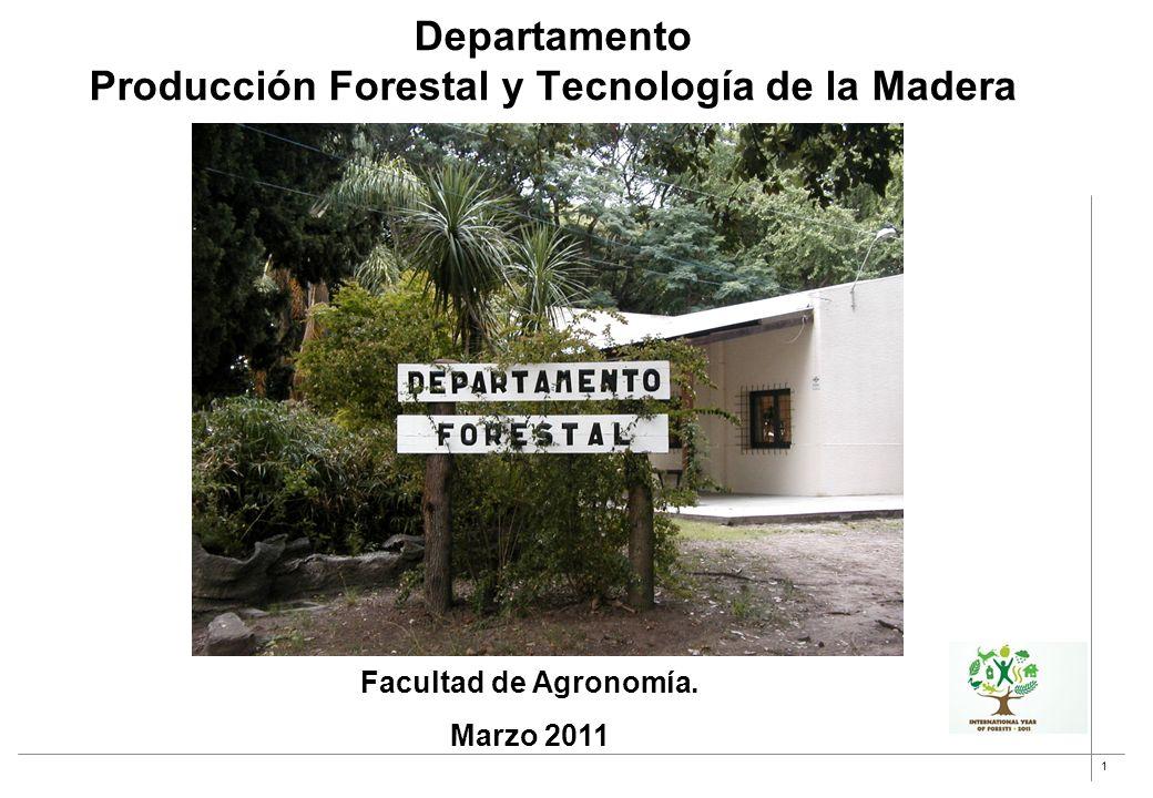 1 Departamento Producción Forestal y Tecnología de la Madera Facultad de Agronomía. Marzo 2011