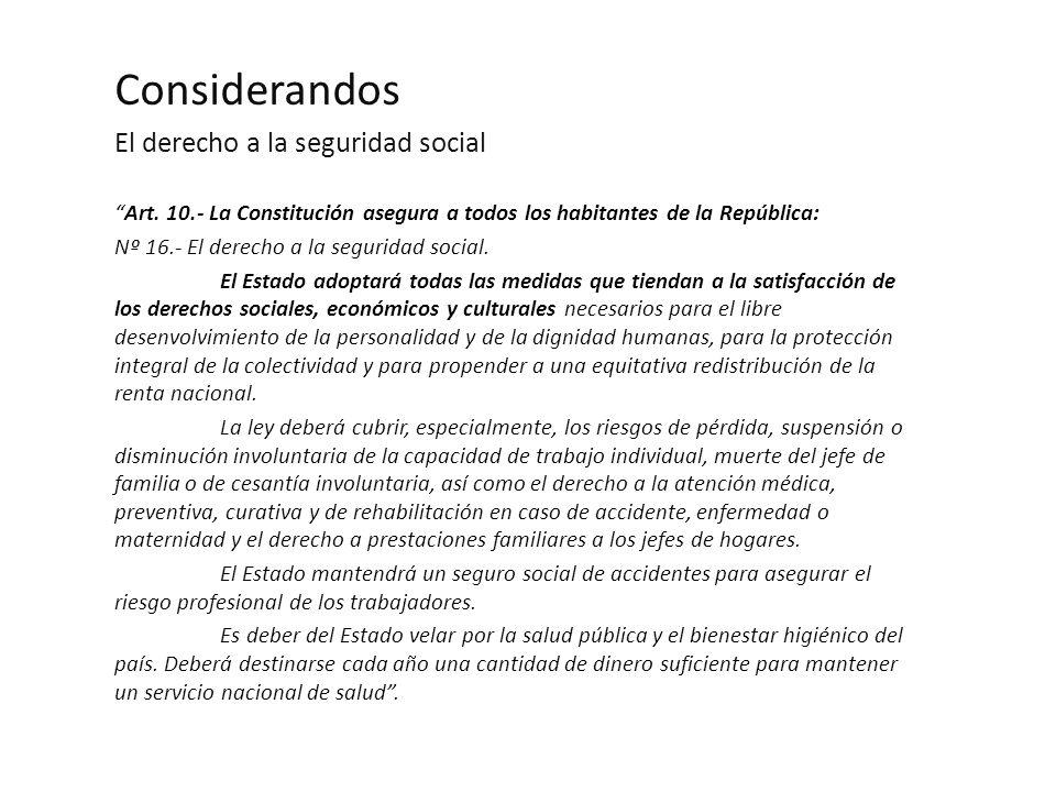Considerandos El derecho a la seguridad social Art.