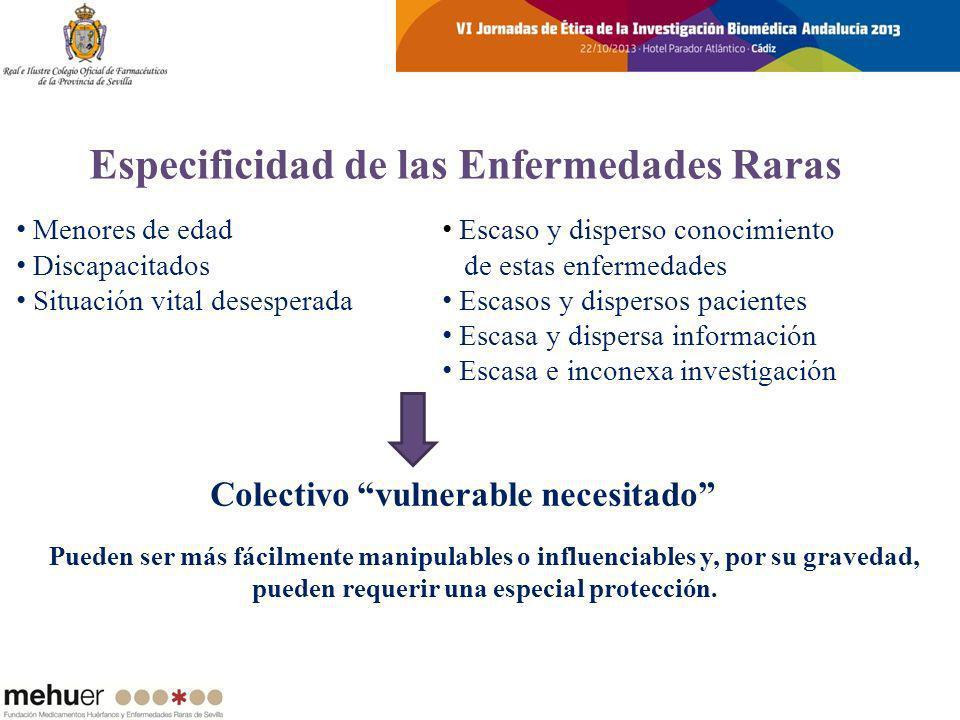 Menores de edad Discapacitados Situación vital desesperada Colectivo vulnerable necesitado Escaso y disperso conocimiento de estas enfermedades Escaso
