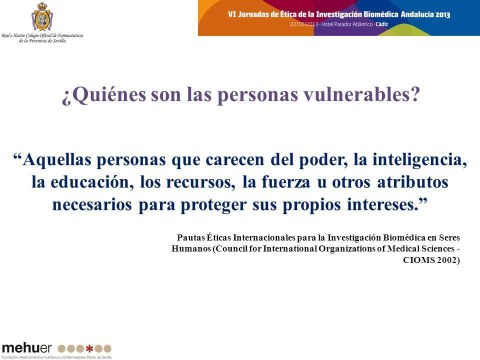 ¿Quiénes son las personas vulnerables? Aquellas personas que carecen del poder, la inteligencia, la educación, los recursos, la fuerza u otros atribut